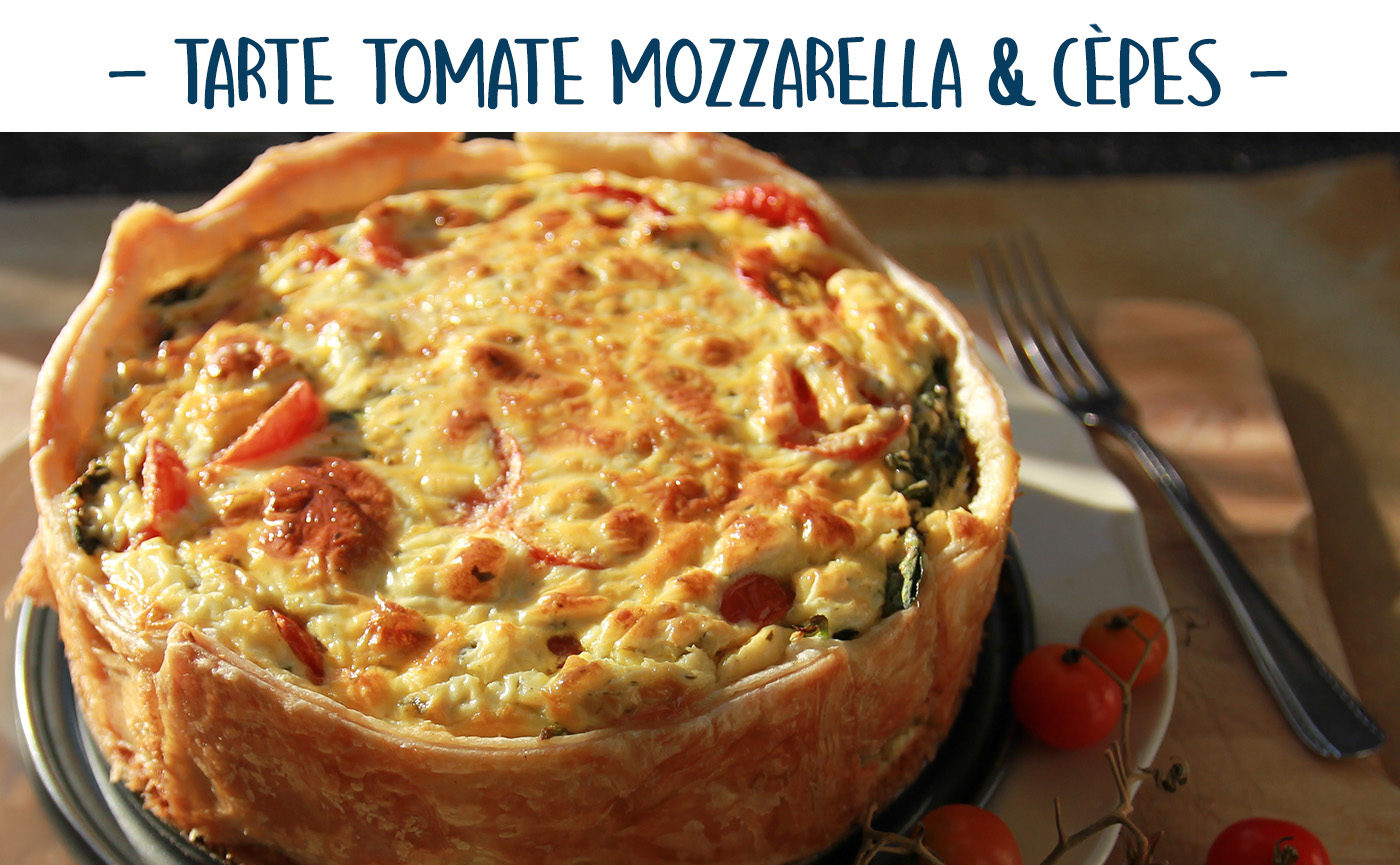 Tarte Tomate Mozzarella & Cèpes  à la Moutarde aux brisures de Cèpes